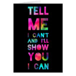 I'll Show You I Can Rainbow Greeting Card