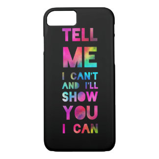 I'll Show You I Can Rainbow iPhone 7 Case
