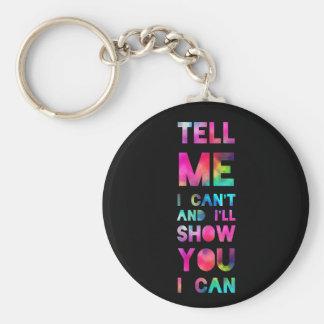 I'll Show You I Can Rainbow Keychain