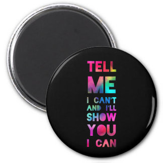 I'll Show You I Can Rainbow 2 Inch Round Magnet