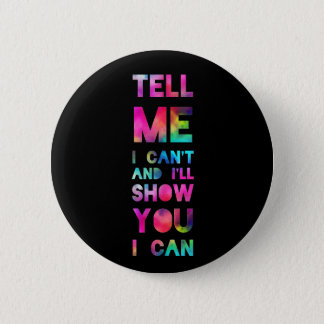 I'll Show You I Can Rainbow Pinback Button