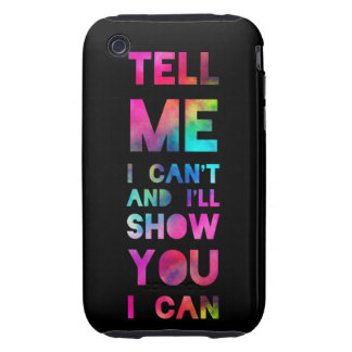 I'll Show You I Can Rainbow Tough iPhone 3 Case