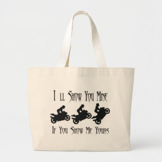 ill show you mine Extreme Stunts Large Tote Bag