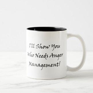 I'll Show You Who Needs Anger Management! Two-Tone Coffee Mug