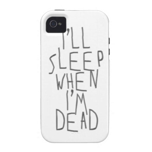 I'll Sleep When I'm Dead Case-Mate iPhone 4 Case