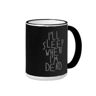 I'll Sleep When I'm Dead Ringer Coffee Mug