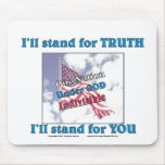 I'll stand for TRUTH... Mouse Pad