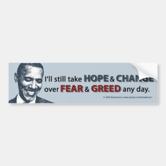 I'll Still Take Hope and Change over Fear & Greed Bumper Sticker
