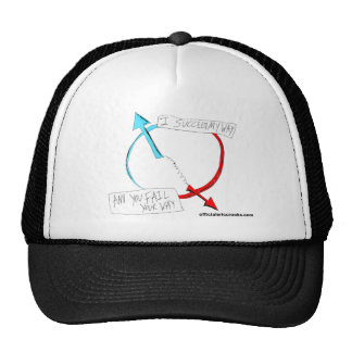 I'll succeed my way and you fail your way trucker hat
