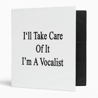 I'll Take Care Of It I'm A Vocalist Binders