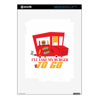 I'll Take My Burger To Go Decal For iPad 3