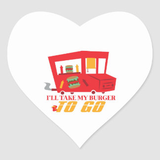 I'll Take My Burger To Go Heart Sticker