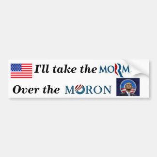 I'll take the Mormon over the Moron Car Bumper Sticker