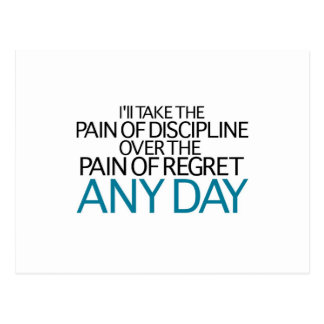 I'll Take The Pain Of Discipline Any Day Postcard