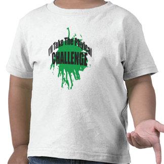 I'll Take The Physical Challenge Shirt