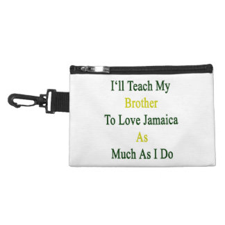 I'll Teach My Brother To Love Jamaica As Much As I Accessories Bags