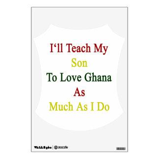 I'll Teach My Son To Love Ghana As Much As I Do Wall Skin