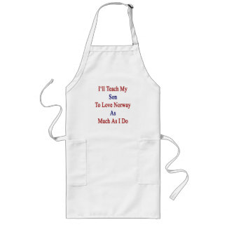 I'll Teach My Son To Love Norway As Much As I Do Long Apron