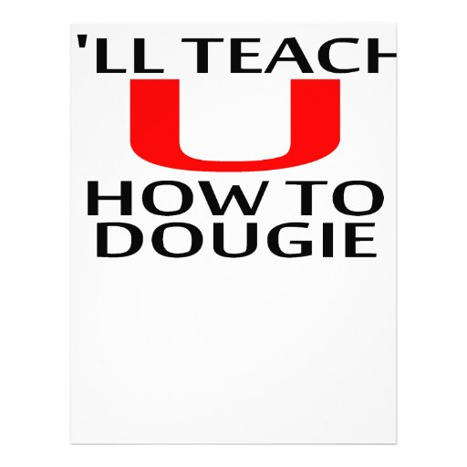 I'LL TEACH YOU HOW TO DOUGIE T-Shirts K.png Letterhead Template