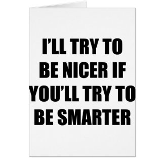 I'll Try To Be Nicer Card