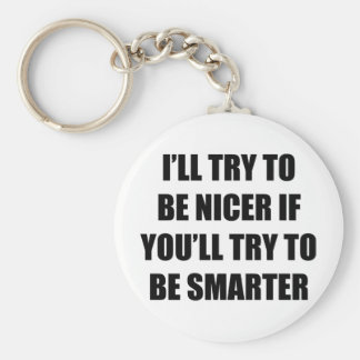 I'll Try To Be Nicer Keychain
