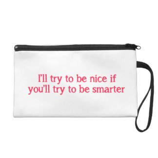 I'll try to sees Nice if you'll try to sees Wristlet