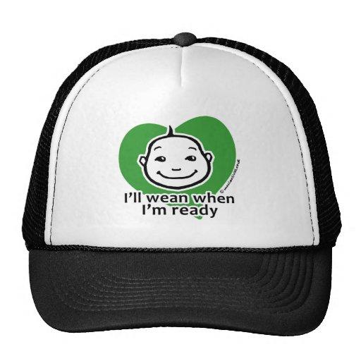 I'll wean when I'm ready Hat