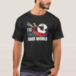 I'll Wok Your World T-Shirt