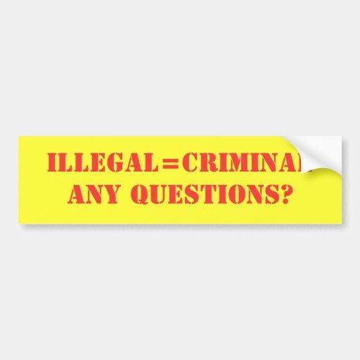 Illegal Aliens/Immigrants Car Bumper Sticker