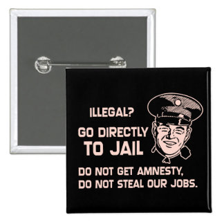 Illegal? Go Directly to Jail. 2 Inch Square Button