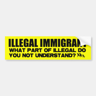 Illegal Immigrant Car Bumper Sticker