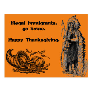 Illegal Immigrants, go home. Happy Thanksgiving. Postcard