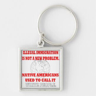 Illegal Immigration Keychain