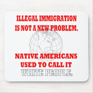 Illegal Immigration Mouse Pads