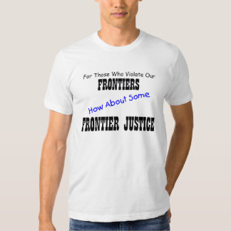 Illegal Immigration Rx = Frontier Justice T-Shirt