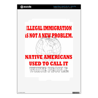 Illegal Immigration Skins For iPad 3
