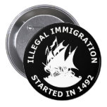 Illegal Immigration Started In 1492 3 Inch Round Button