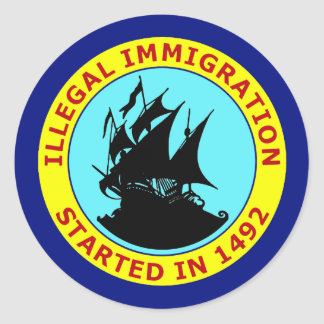 ILLEGAL IMMIGRATION STARTED IN 1492 STICKER