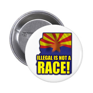 Illegal is not a Race 2 Inch Round Button