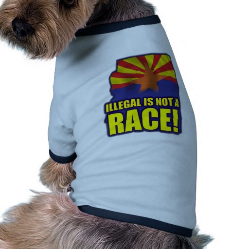 Illegal is not a Race Doggie Tee Shirt