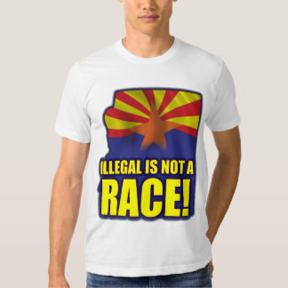 Illegal is not a Race T Shirts