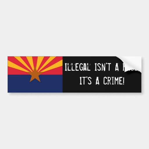 Illegal Isn't A Race, It's A Crime BumperSticker Bumper Stickers