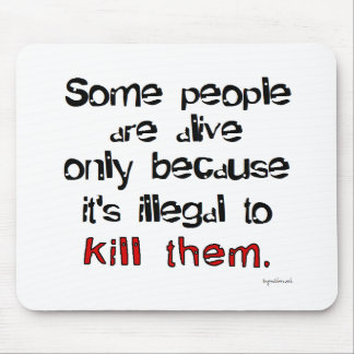 Illegal to kill them mouse pad