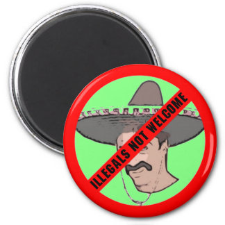 Illegals Not Welcome Magnet