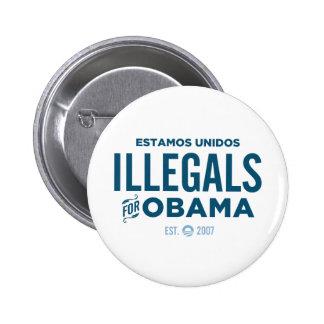Illegals para Obama Pin Redondo De 2 Pulgadas