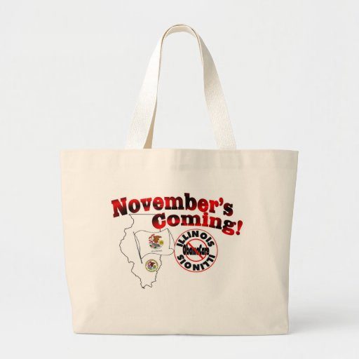 Illinois Anti ObamaCare – November's Coming! Canvas Bags
