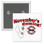 Illinois Anti ObamaCare – November's Coming! Pinback Buttons