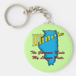 Illinois IL Motto ~ The Governor Made My License Basic Round Button Keychain