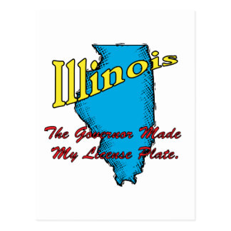 Illinois IL Motto ~ The Governor Made My License Postcard