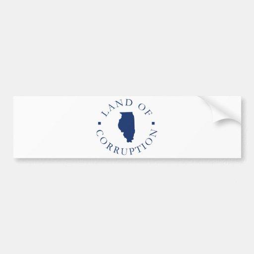 Illinois Land Of Corruption Car Bumper Sticker